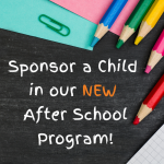 "School supplies with text ""Sponsor a child in our NEW After School program"""