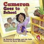 Cameron Goes to School by Sheletta Brudidge and Lily Coyle