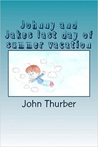 Johnny and Jakes last day of summer vacation by John Thurber book cover